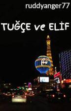 TUĞÇE ve ELİF by ruddyanger77