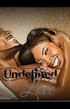 Undefined Love by SheShortyy