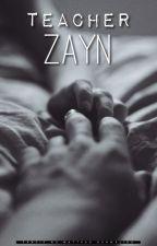Teacher Zayn |Z.M| by BuhMalika