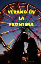 Verano en la frontera by MichelleBustamante26