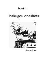 katsuki bakugou x reader ✧ oneshots by -MINNIEMIN