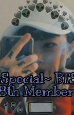 ~Special~  {BTS 8th member} by kpopcandominateme