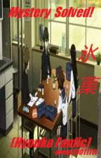Mystery Solved! (Hyouka Fanfiction) by great20011111