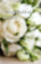 Cumpliendo el destino by PauletteAbaroa