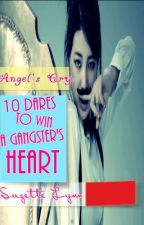 Angel's Cry: 10 Dares To Win A Gangster's Heart by StormJadenBleu