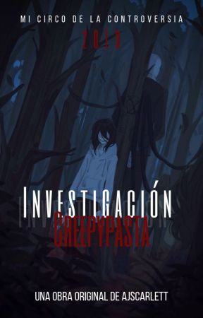 Investigación Creepypasta 2019 by AJScarlett