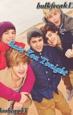Save You Tonight (A One Direction Fanfiction) by BreathOfAngel