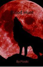 Blood Hunt  by Pioski