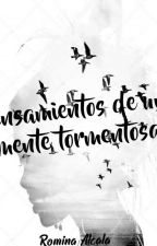 Pensamientos de una mente tormentosa. by Romina210922