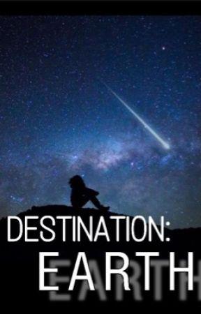 Destination: EARTH by Writer_Buddy