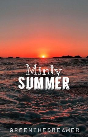 Minty Summer [one shot] by GreenTheDreamer