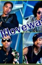 If love was (a mindless behavior story) by roc_royal_wifey_maya