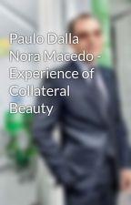 Paulo Dalla Nora Macedo - Experience of Collateral Beauty by paulodallanoramacedo
