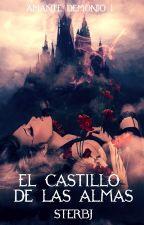 El castillo de las almas ( Amante demonio I ) by sterbj