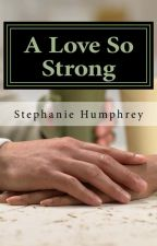 A Love So Strong by determinedpublishing