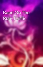 Band On The Run- Fanfic by tabouli
