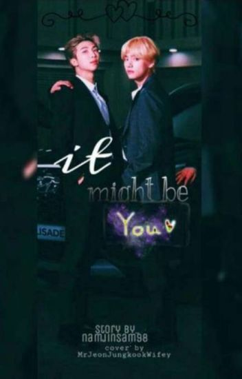It Might Be You♥ ( Bts ff)