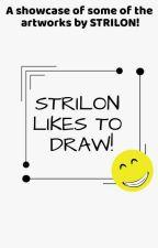 STRILON LIKES TO DRAW! by STRILON