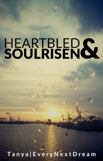 Heartbled and Soulrisen