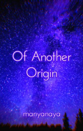 Of Another Origin by manyanaya