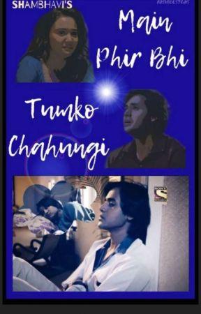Main phir bhi tumko chahungi TS by shambhavisontakke