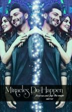 Miracles Do Happen...(series Season 1) by ishqbaazians