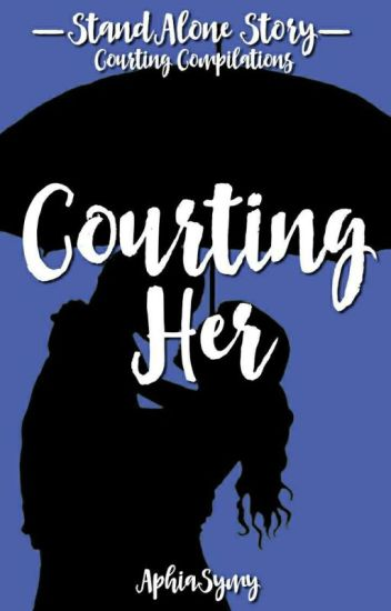 Courting Her