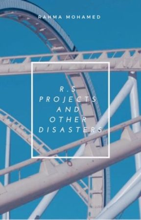 R.S Projects and Other Disasters by reflowering