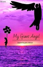 My Giant Angel (Adopted By Wes From Smosh) by ratlover601