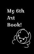 My 6th Art Book! by -BATIM_Kira-