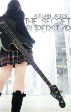 The Secret Superstar by L0V3ILY