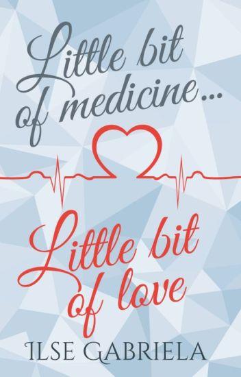 Little bit of medicine, little bit of love. [Disponible en Físico]