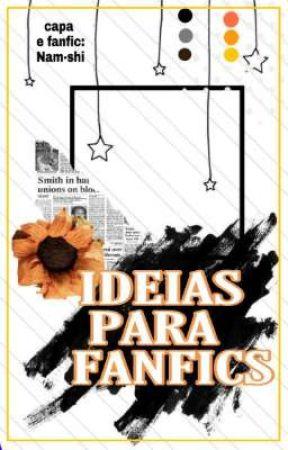 Ideias De Fanfics  by NamShiKpopper2