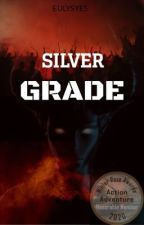 Silver Grade by Eulysyes
