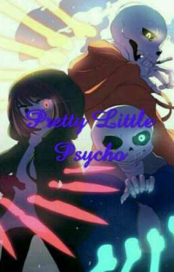 Pretty Little Psycho {A Naruto and Undertale crossover