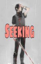 Seeking (Naruto Fanfiction) by Sharlamin