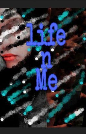 Life N Me by stan_ot12