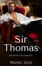 Sir Thomas - Em busca de Perdão [PAUSADO] by Wang_Soo