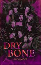 Dry Bone ✔ by satanya000