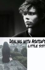 Dealing with Ashton's little sister! by 1djess5sos
