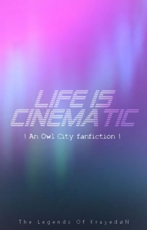 Life Is Cinematic - An Owl City Fanfiction - Introduction