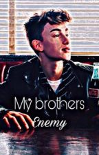 MY BROTHERS ENEMY (JENZIE) by Jenzie_Vibes