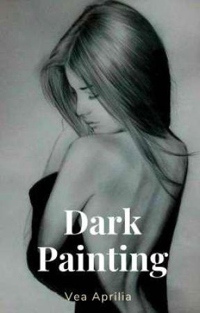 Dark Painting by veaaprilia