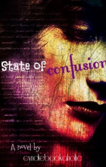 State Of Confusion (On Hold) by cyndiebookaholic