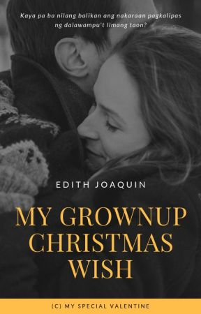 My Grownup Christmas Wish by edithjoaquinmsv