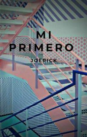 Mi primero ||Joerick|| by escribiendoporno