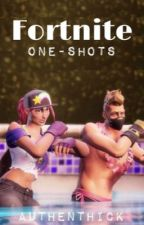Fortnite One-shots ♡ by authenthick