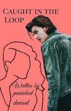Caught In The Loop | Steve Harrington X Reader by myPOTATOscreamed