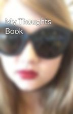 My Thoughts Book by Blue_Is_Not_Sad