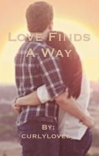Love Finds a Way by curlylovee_